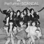 Perfume×SCANDAL。